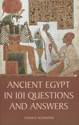 Ancient Egypt in 101 Questions and Answers By Schneider, Thomas/ Lorton, David (TRN)