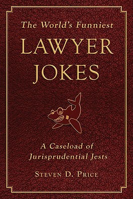 The World's Funniest Lawyer Jokes By Price, Steven D.